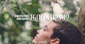 A diferença entre amor próprio e egocentrismo