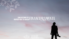 Como descobrir seu propósito pode te ajudar financeiramente