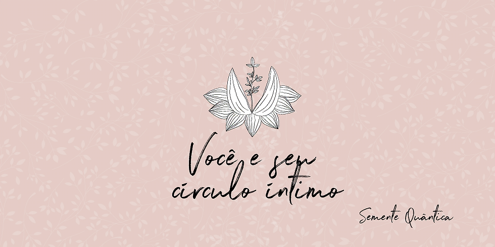 Você e seu círculo íntimo, Belo Horizonte - 2020