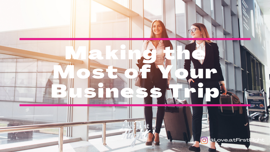 Making the Most of Your Business Trips
