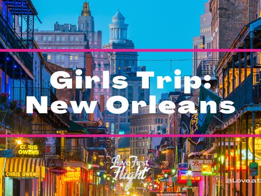 Girls Trip: New Orleans