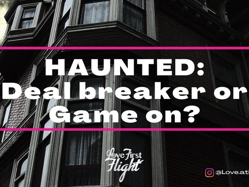 Haunted: Deal Breaker or Game On?