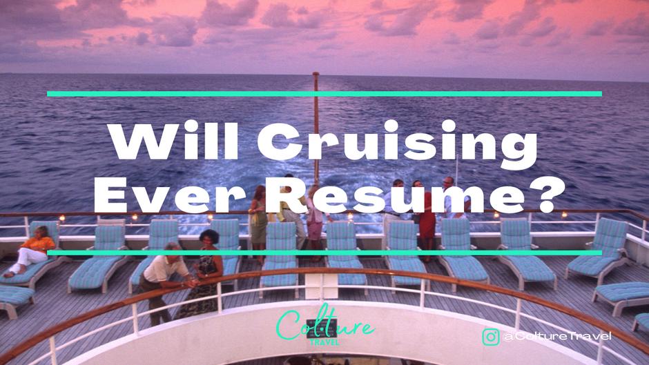 Will Cruising Ever Resume?