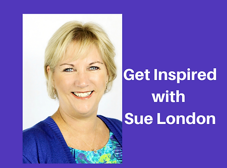Get Inspired with Sue London.png