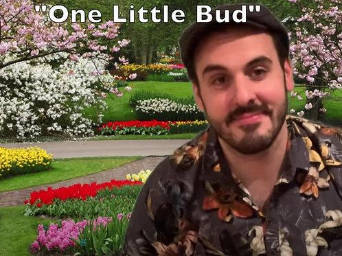 One Little Bud