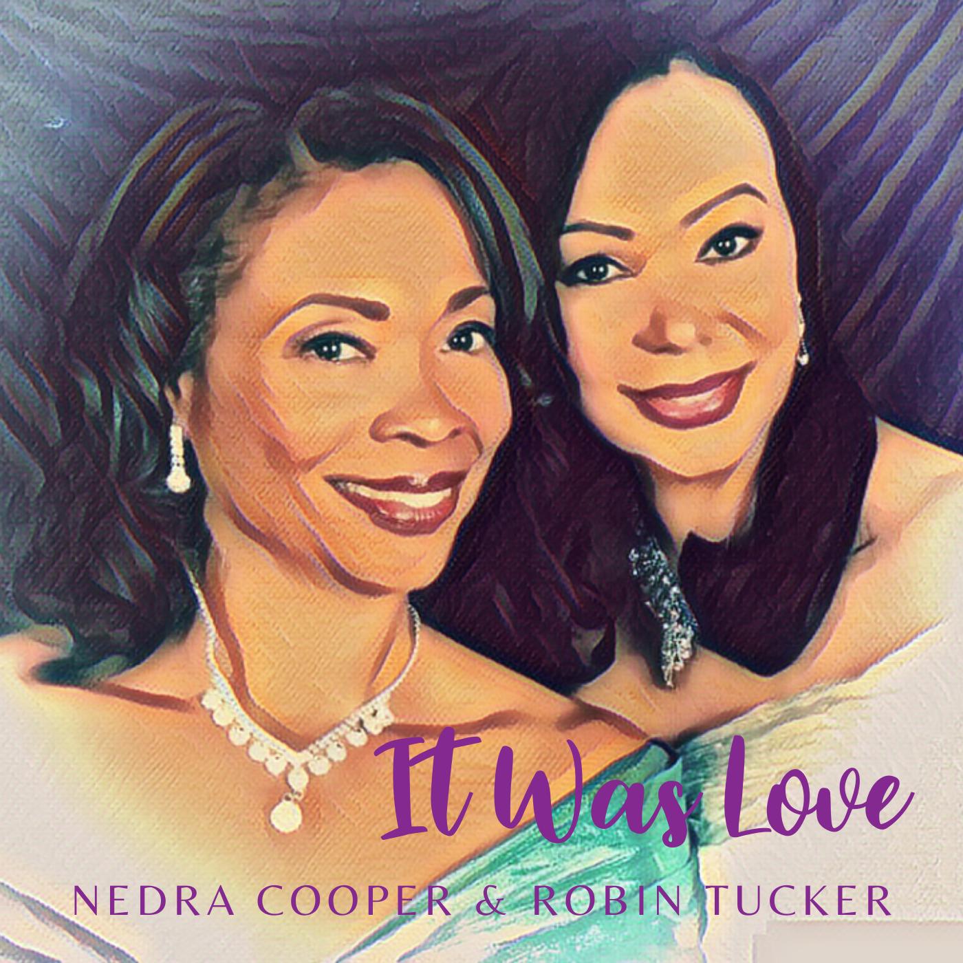 Nedra Cooper & Robin Tucker
