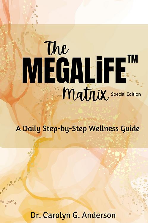 The MEGALiFE Matrix