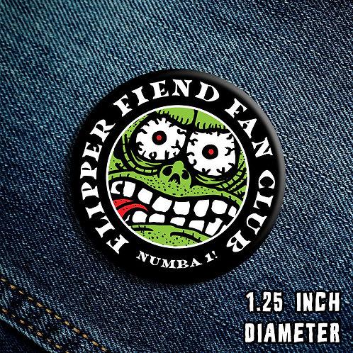 Flipper Fiend Fan Club Button Number 1