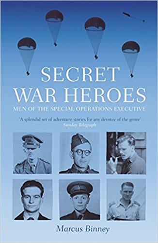 Secret War Heroes by Marcus Binney