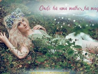 Onde há uma Mulher, há Magia ! 💎💖🌙💦🍃🔥💨