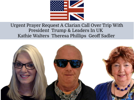 """URGENT PRAYER ALERT"" KATHIE WALTERS /THERESA PHILLIPS/ GEOFF SADLER"