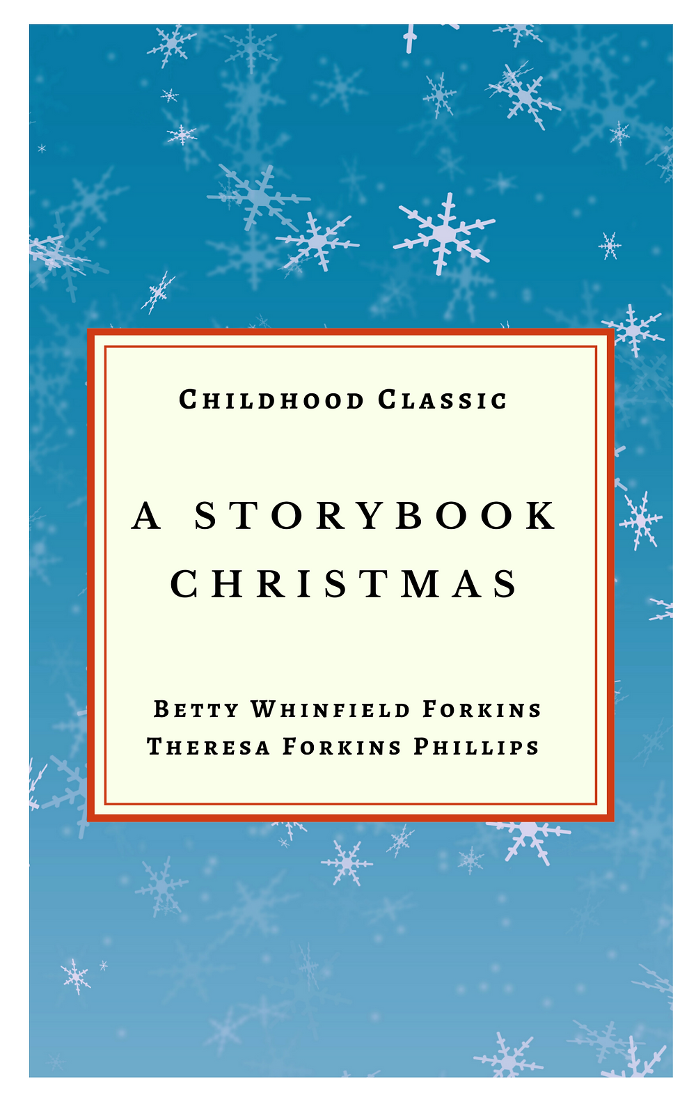 By Theresa Forkins Phillips Adapted from Betty Forkins  Her Mothers Christmas Stories   One upon a time there were three story book children who wanted badly to become real children…  These Three Chidren see Santa and He wants to Quit.... A Delightful Story