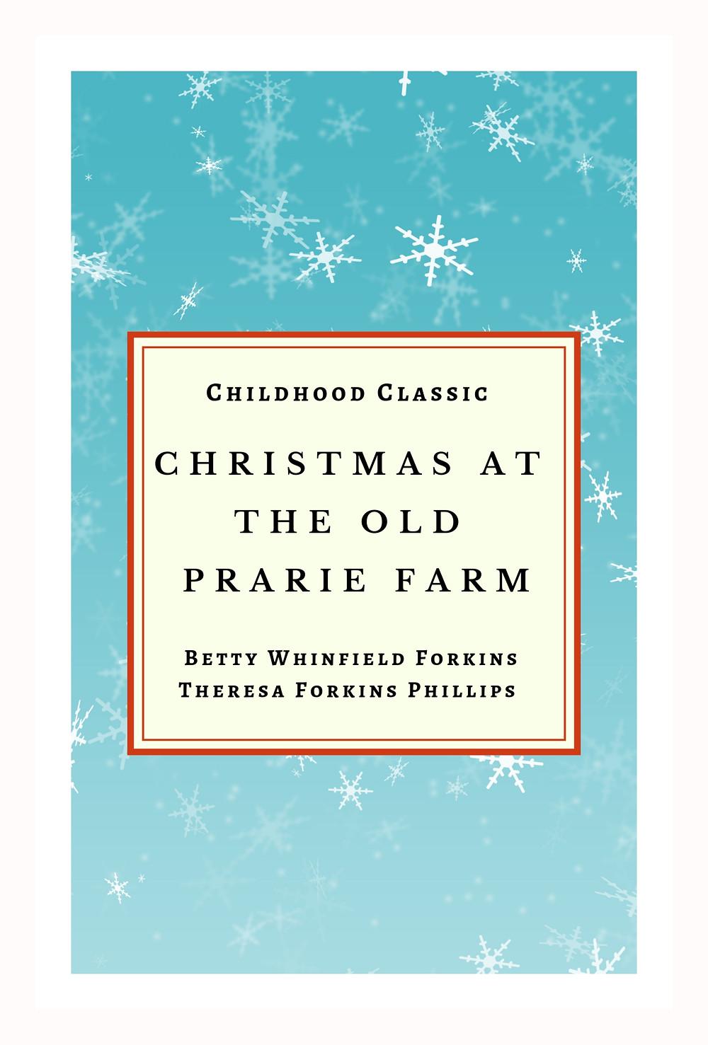 https://www.amazon.com/Christmas-Old-Prairie-Farm-Childhood/dp/1692119877/ref=sr_1_1?keywords=Christmas+at+the+old+prairie+farm&qid=1568485644&sr=8-1