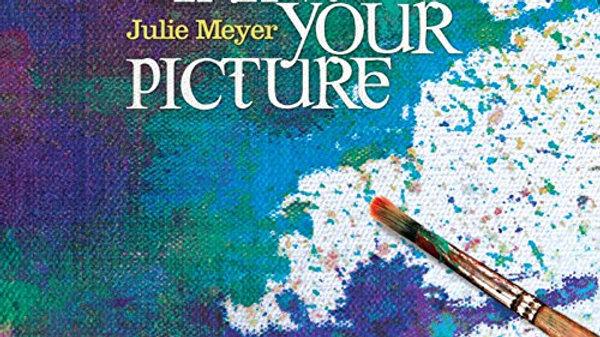 Paint Your Picture Julie Meyer