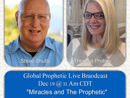 Prophecy & Miracles Live Broadcast Steve Shultz & Theresa Phillips