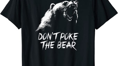 T-Shirt Tuesday: Don't Poke The Bear T-Shirt