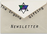 The Orgone Gifting Newsletter.jpg