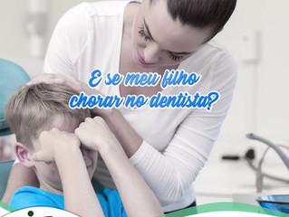 E se meu filho chorar no dentista