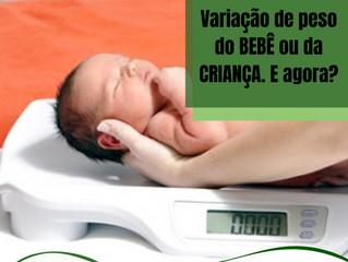 Variação do peso do bebê ou da criança. É agora?