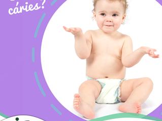 Bebês tem Cáries?