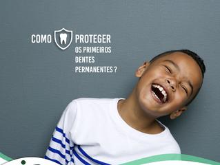 Como proteger os primeiros dentes permanentes?