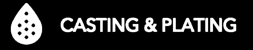 Casting & Plating