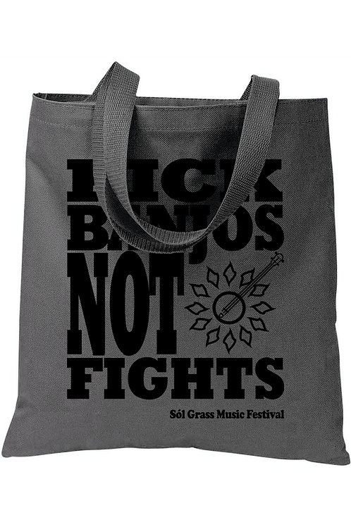 Pick Banjos Not Fights Tote