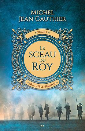 Michel Jean Gauthier auteur le sceau du roy roman historique editions ada