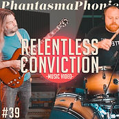 39 Relentless Conviction (feat. Alex Cas