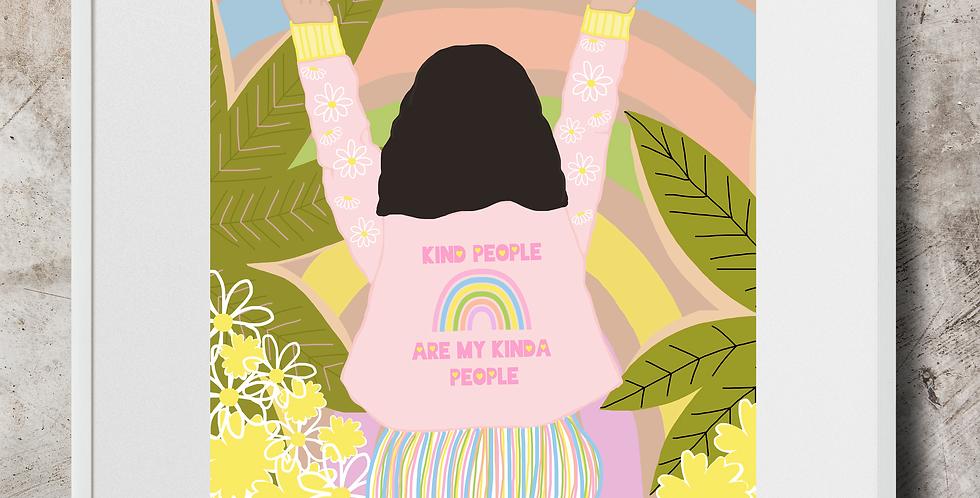 Kind People Are My Kind People Art Print