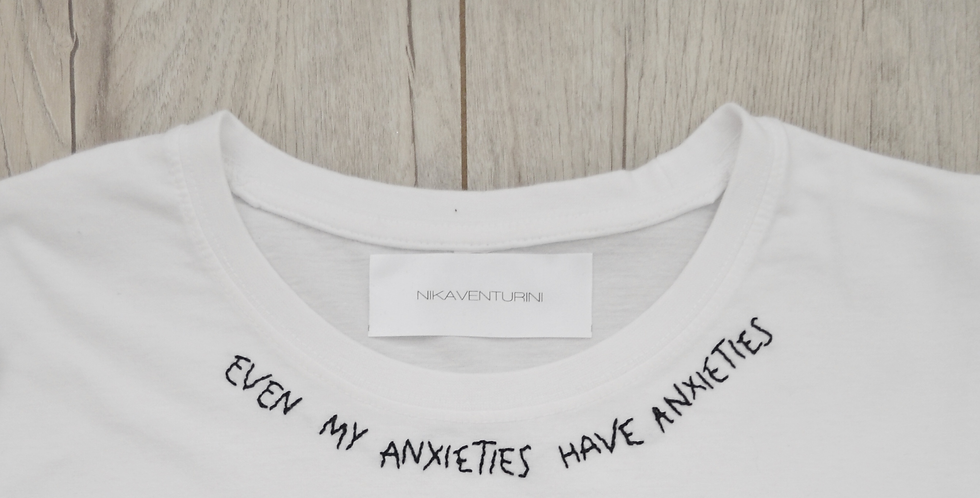 Even My Anxieties Have Anxieties Hand Embroidered T-Shirt