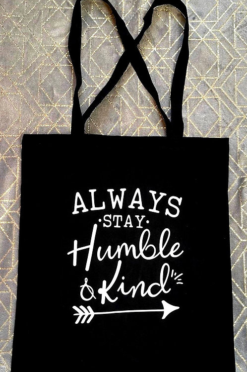 Always Stay Humble & Kind Tote Bag