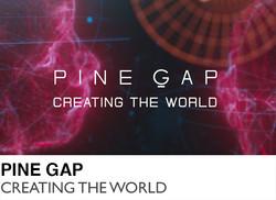 Pine Gap - Creating the World