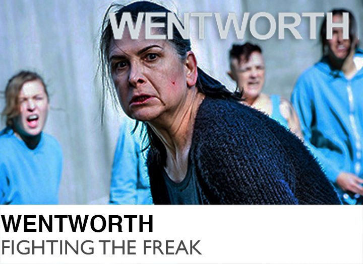 Wentworth - Fighting the Freak