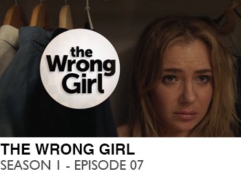 THE-WRONG-GIRL-SEASON-1-EPISODE-07