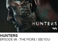 HUNTERS-EPISODE-08-THE-MORE-I-SEE-YOU A