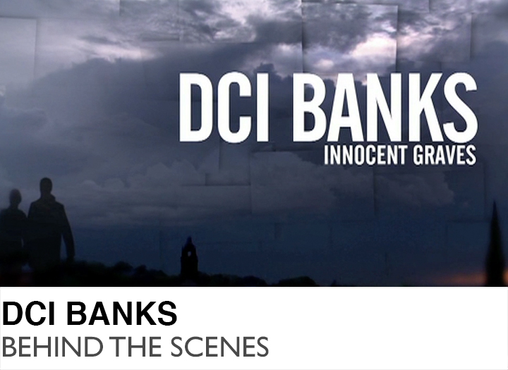 DCI Banks - Behind the Scenes