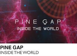 Pine Gap - Inside the World