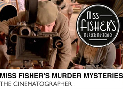 Miss Fisher's Murder Mysteries - The Cinematographer