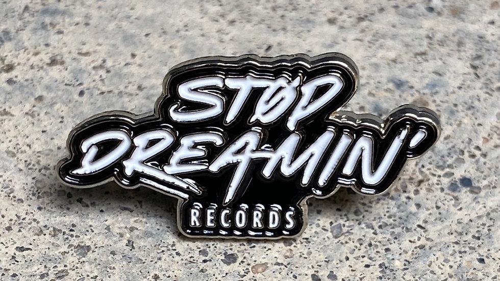 Stop Dreamin Records Logo Enamel Pin