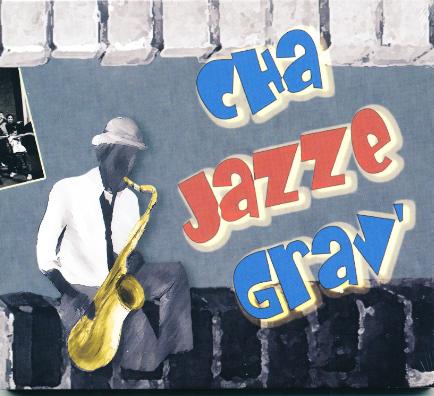 Cha Jazze Grav'
