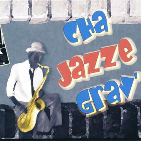 Cha Jazze Grav' - Album*