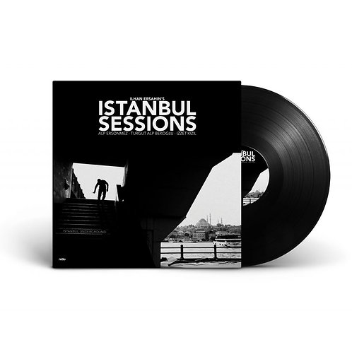 ILHAN ERSAHIN'S ISTANBUL SESSIONS - Istanbul Underground