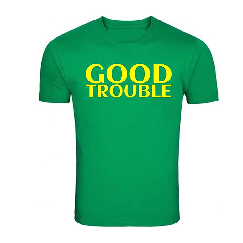Good Trouble Green Tee (Pre-Order)