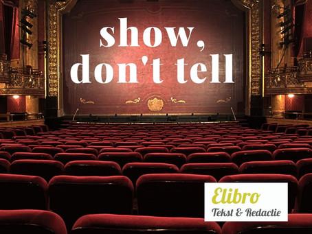 Wat wordt bedoeld met 'show don't tell'?