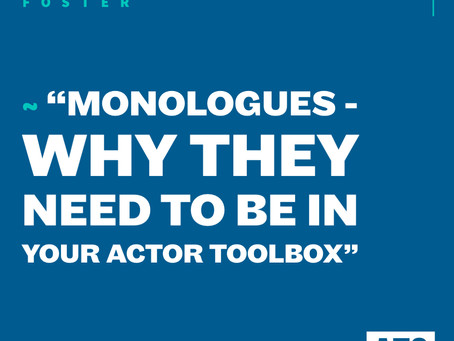 Monologues - Why They Need to be in Your Actor Toolbox