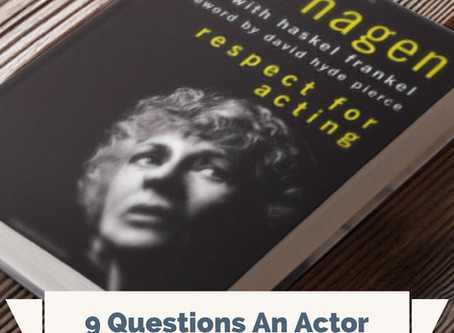 "Uta Hagen's: ""9 Questions Every Actor Should Ask Themselves"""