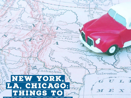 New York, LA, Chicago - Things To Know, Before You Go