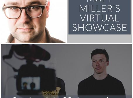 DON'T MISS: Director, Matt Miller's Virtual Showcase for Actors