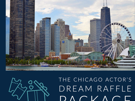 The Chicago Actor's Dream Raffle Package